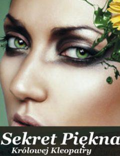 Sekret Piękna Królowej Kleopatry