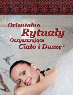 Orientalne Rytuały Oczyszczające Ciało i Duszę